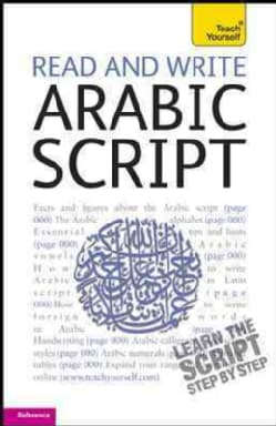 Teach Yourself Read and Write Arabic Script: From Beginner to Intermediate, Reference (Paperback)