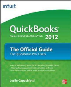 Quickbooks the Official Guide 2012: For Quickbooks Pro Users (Paperback)