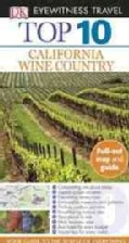 Dk Eyewitness Travel Top 10 California Wine Country