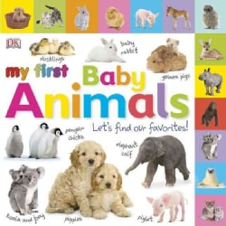 My First Baby Animals: Let's Find Our Favorites! (Board book)