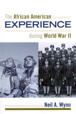 The African American Experience During World War II (Paperback)