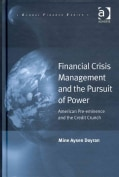 Financial Crisis Management and the Pursuit of Power: American Pre-Eminence and the Credit Crunch (Hardcover)