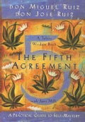 The Fifth Agreement: A Practical Guide to Self-Mastery (Paperback)