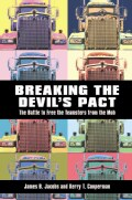 Breaking the Devil's Pact: The Battle to Free the Teamsters from the Mob (Hardcover)