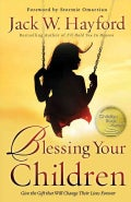Blessing Your Children: Give the Gift That Will Change Their Lives Forever (Paperback)