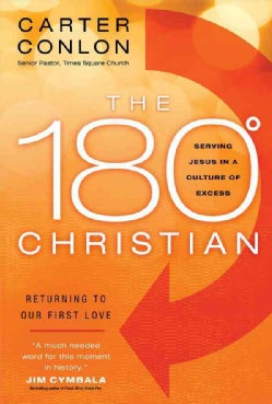The 180 Degree Christian: Serving Jesus in a Culture of Excess (Hardcover)