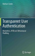 Transparent User Authentication: Biometrics, RFID and Behavioural Profiling (Hardcover)