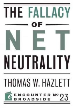The Fallacy of Net Neutrality (Paperback)