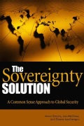 The Sovereignty Solution: A Common Sense Approach to Global Security (Hardcover)