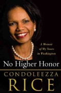 No Higher Honor: A Memoir of My Years in Washington (Hardcover)