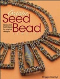 Artistic Seed Bead Jewelry: Ideas and Techniques for Original Designs (Paperback)