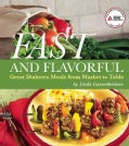 Fast and Flavorful: Great Diabetes Meals from Market to Table (Paperback)