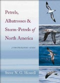 Petrels, Albatrosses, and Storm-Petrels of North America: A Photographic Guide (Hardcover)