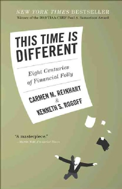 This Time Is Different: Eight Centuries of Financial Folly (Paperback)