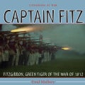 Captain Fitz: FitzGibbon, Green Tiger of the War of 1812 (Paperback)