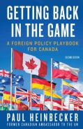 Getting Back in the Game: A Foreign Policy Handbook for Canada (Paperback)