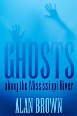 Ghosts Along the Mississippi River (Paperback)