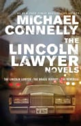 The Lincoln Lawyer Novels: The Lincoln Lawyer/ the Brass Verdict/ the Reversal (Hardcover)