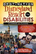 Destination Disneyland Resort With Disabilities: A Guidebook and Planner for Families and Folks With Disabilities... (Paperback)
