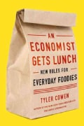 An Economist Gets Lunch: New Rules for Everyday Foodies (Hardcover)