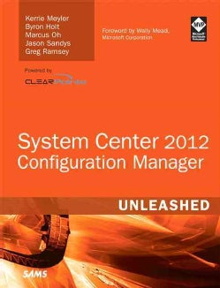 System Center Configuration Manager (SCCM) 2012 Unleashed (Paperback)