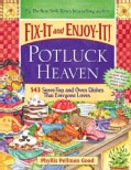 Fix-It and Enjoy-It Potluck Heaven: 543 Stove-Top and Oven Dishes That Everyone Loves (Paperback)
