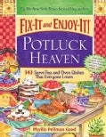 Fix-It and Enjoy-It! Potluck Heaven: 543 Stove-Top and Oven Dishes That Everyone Loves (Hardcover)