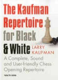 The Kaufman Repertoire for Black and White: A Complete, Sound and User-Friendly Chess Opening Repertoire (Paperback)