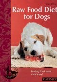 Raw Food Diet for Dogs: Feeding Fresh Meat Made Easy (Paperback)