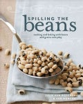 Spilling the Beans: Cooking and Baking with Beans and Grains Everyday (Paperback)