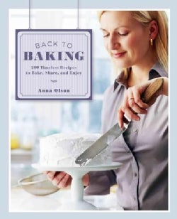 Back to Baking: 200 Timeless Recipes to Bake, Share, and Enjoy (Hardcover)