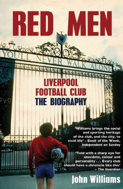 Red Men: Liverpool Football Club: The Biography (Paperback)