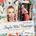 Style Me Vintage - Make Up: Easy Step-by-Step Techniques for Creating Classic Looks (Hardcover)