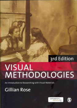 Visual Methodologies: An Introduction to Researching with Visual Materials (Paperback)