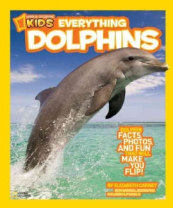 Dolphins: Dolphin Facts, Photos, and Fun That Will Make You Flip (Paperback)