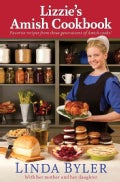 Lizzie's Amish Cookbook: Favorite Recipes from Three Generations of Amish Cooks (Paperback)