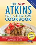 The New Atkins for a New You Cookbook: 200 Simple and Delicious Low-Carb Recipes in 30 Minutes or Less (Paperback)
