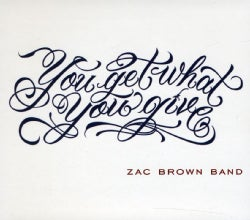 ZAC BROWN BAND - YOU GET WHAT YOU GIVE/2011 NEW VERSION