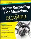Home Recording for Musicians for Dummies (Paperback)
