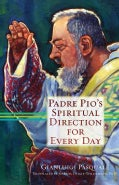 Padre Pio's Spiritual Direction for Every Day (Paperback)