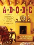 Adobe: Homes and Interiors of Taos, Santa Fe and the Southwest (Paperback)