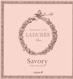 Laduree: The Savory Recipes (Hardcover)