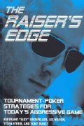 The Raiser's Edge: Tournament-Poker Strategies for Today's Aggressive Game (Paperback)