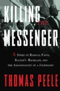 Killing the Messenger: A Story of Radical Faith, Racism's Backlash, and the Assassination of a Journalist (Hardcover)