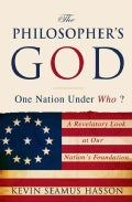 The Philosopher's God: A Revelatory Look at Our Nation's Foundation (Hardcover)