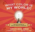 What Color Is My World?: The Lost History of African-American Inventors (Hardcover)