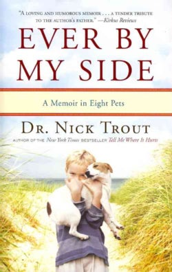 Ever by My Side: A Memoir in Eight Pets (Paperback)