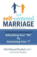 "The Self-Centered Marriage: The Revolutionary Scream-Free Approach to Rebuilding Your ""We"" by Reclaiming Your ""I"" (Paperback)"