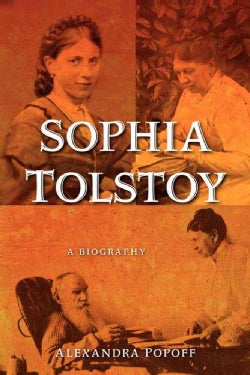 Sophia Tolstoy: A Biography (Paperback)