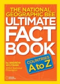 The National Geographic Bee Ultimate Fact Book: Countries A to Z (Paperback)